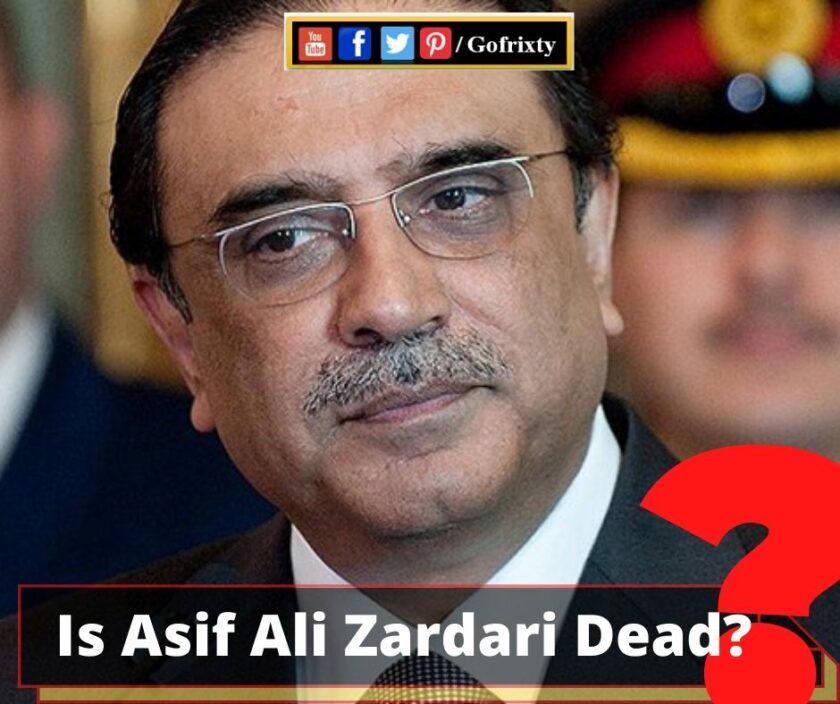 Is Asif Ali Zardari Dead?