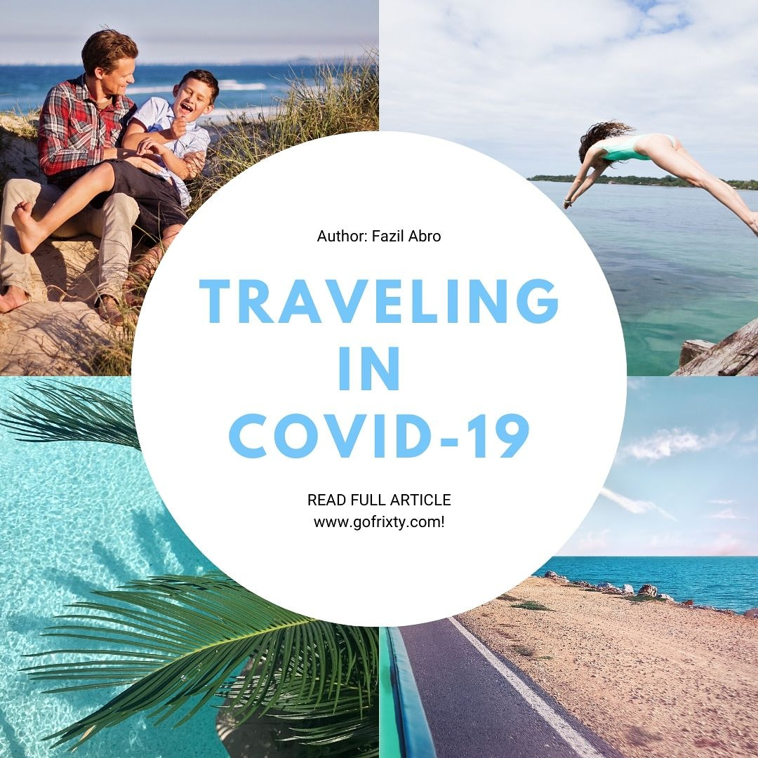 Traveling in COVID-19: Is it safe to travel now?