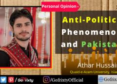 Anti-Politics Phenomenon and Pakistan
