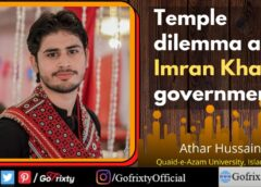 personal opinion by Athar Hussain Hindu Temple dilemma and imran khan regime