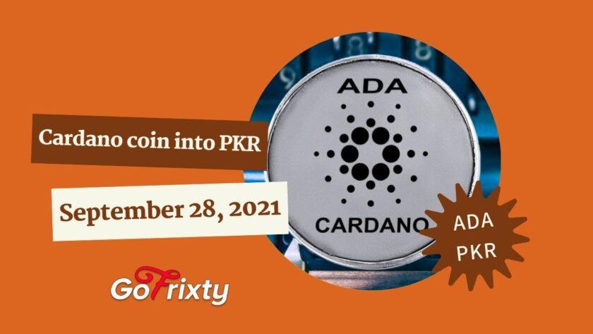 Cardano coin into PKR September 28 price ADA-PKR