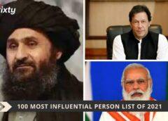Mullah Baradar Narendra Modi and Imran Khan 100 most influential list of 2021