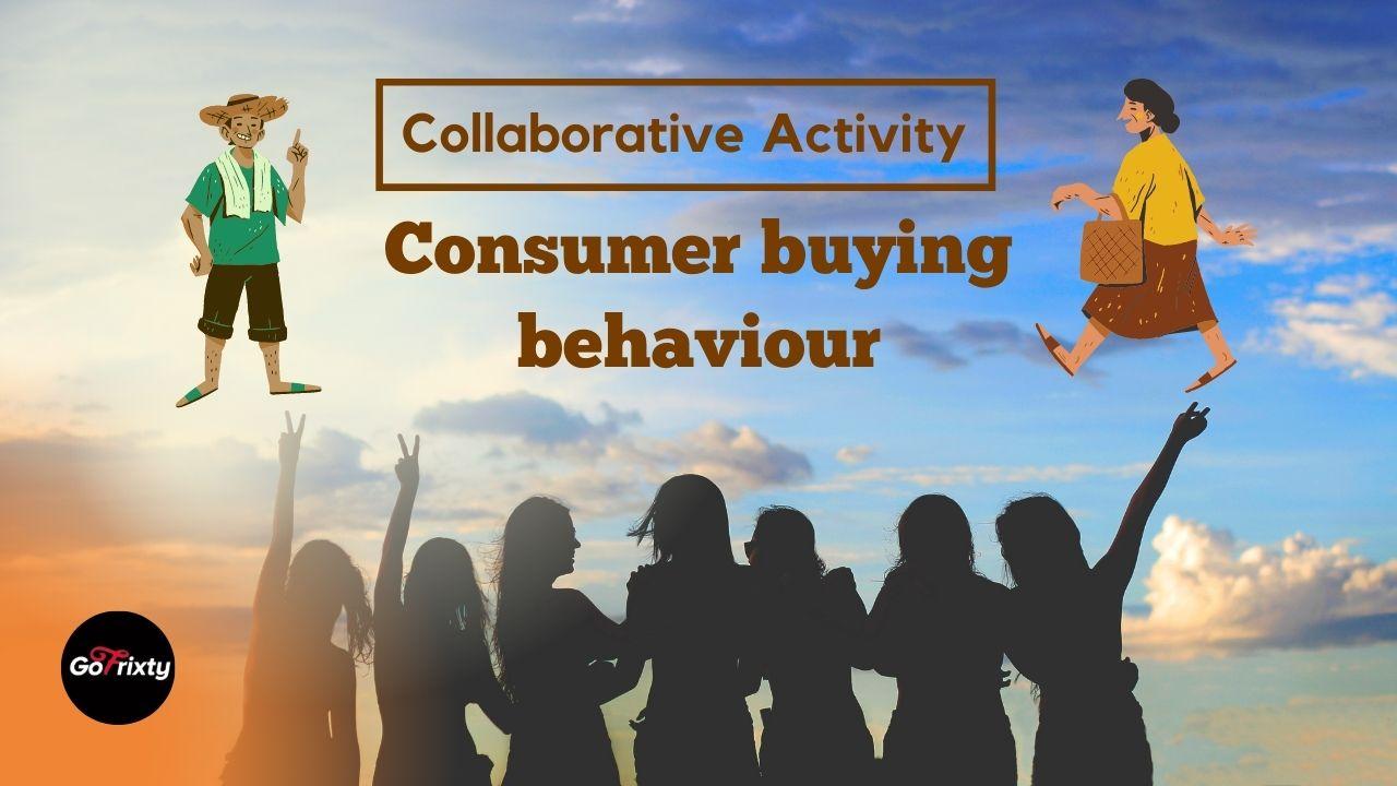 consumer buying behaviour collaborative activity